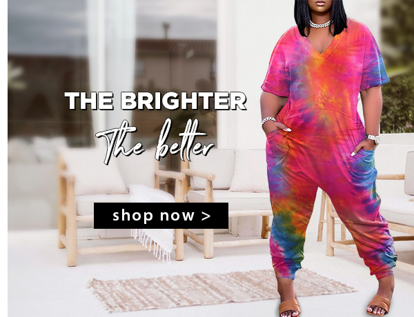 The Brighter, The Better.