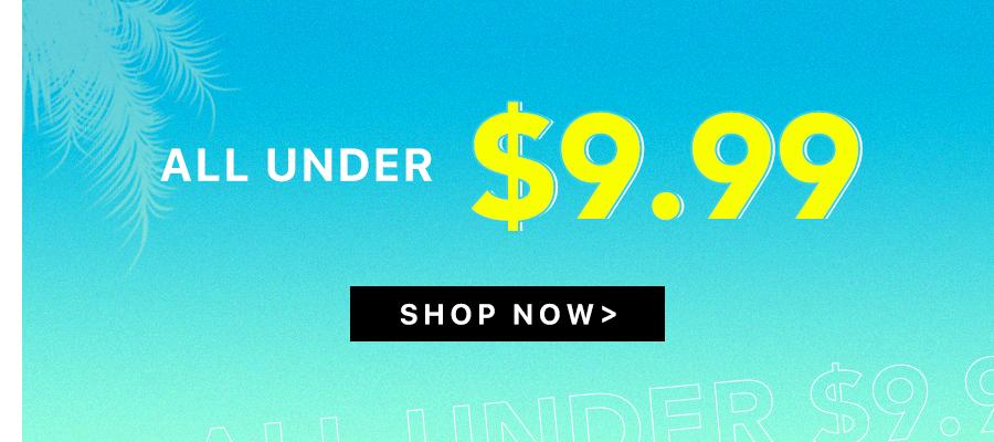 ALL under $9.99