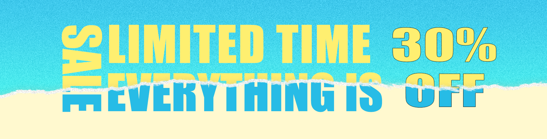LIMITED TIME SALE EVERYTHING IS 30% OFF