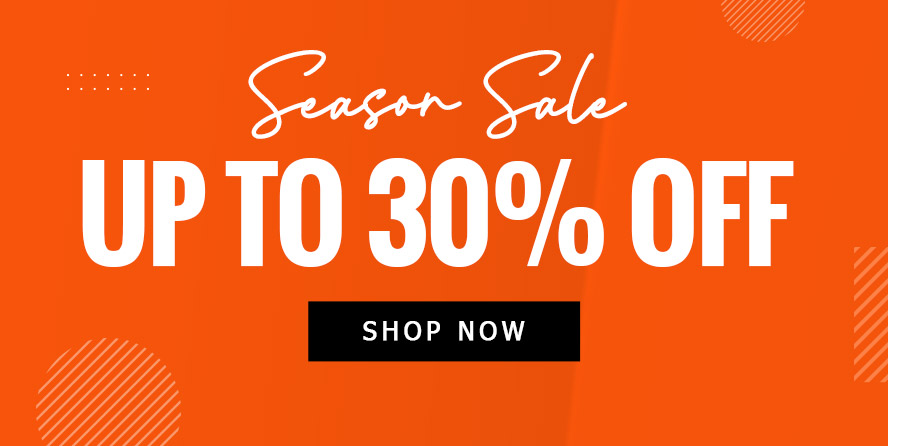 Season Sale,UP TO 30% OFF