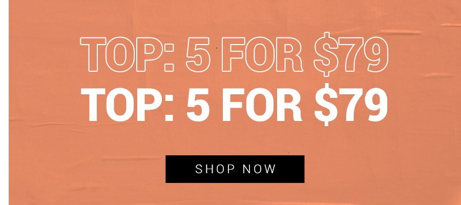 Top: 5 For $79